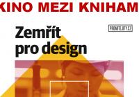 Kino mezi knihami - Zemřít pro design