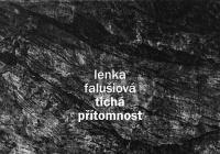 Lenka Falušiová / Tichá přítomnost