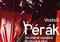 Film Naživo: Vosto5: Pérák - na jméně nezáleží. Rozhodují činy.