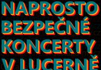 Cesta ze tmy v Lucerně / série bezpečných koncertů v Praze