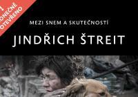 Jindřich Štreit - Mezi snem a skutečností
