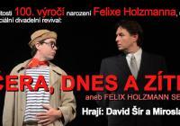 Včera, dnes a zítra ~ aneb Felix Holzmann se vrací!