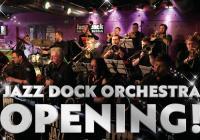 Jazz Dock Orchestra - Opening!