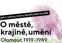 O městě, krajině, umění: Olomouc 1919–1989