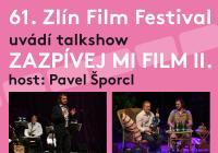 Koncertní talk show Zlín film festivalu zazpívej mi film II.