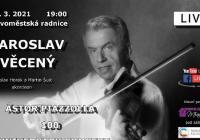 LIVE stream - Jaroslav Svěcený - Ástor Piazzolla - 100 Anniversary Concert