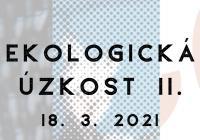 Vernisáže na Pragovce / Ekologická úzkost II