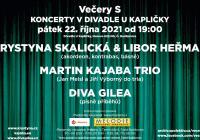 Večery S - Krystyna Skalická & Libor Heřman, Martin Kajaba trio, Diva Gilea