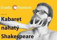 Olomoucké shakespearovské léto - Kabaret nahatý Shakespeare