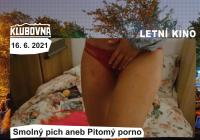 Letní kino v Klubovně - Smolný pich aneb Pitomý porno