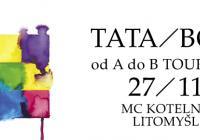 Tata bojs - Od A do B tour