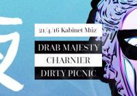 Drab Majesty & Charnier & Dirty Picnic / Kabinet Múz