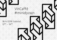 VinCaffé #minidyzajn