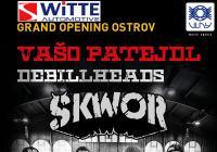 Grand opening WITTE Ostrov / Vašo Patejdl, Škwor, De Bill Heads