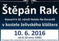 Štěpán Rak - koncert k 10. výročí Kocandy