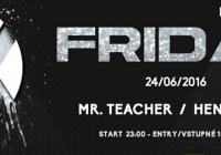 Friday FX - Mr. Teacher, Henriette