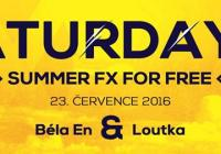 Saturday FX, DJs: Béla En, Loutka