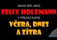 Felix Holzmann: Včera, dnes a zítra - David Šír