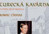 Robert Thomas: Zlatý pan ministr a turecká kavárna