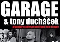 Garage + Tony Ducháček