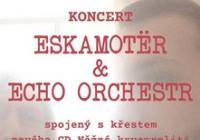 Eskamotër a Echo Orchestr, koncert a křest nového CD