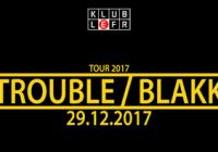 Trouble-Blakk Tour 2017
