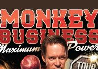 Monkey Business / Maximum power tour