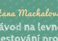 Hanka Machalová: Návod na levné cestování