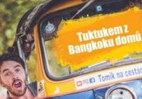 Tuktukem z Bangkoku domů s Tomíkem na cestách