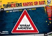 TURNE!EČKO Kazoo or die! (Totální nasazení, E!E, The Fialky)