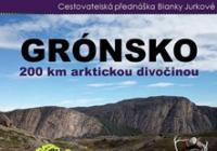 Grónsko - 200 km arktickou divočinou (Praha)