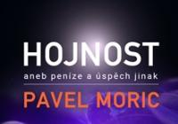 Pavel Moric: Hojnost aneb peníze a...