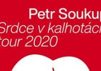 Petr Soukup - Srdce v kalhotách tour 2020