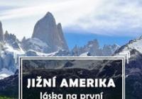 Jižní Amerika - láska na první nádech