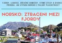 Norsko: Ztraceni mezi fjordy
