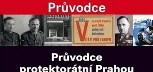 Průvodce protektorátní Prahou nabízí velkou porci znalostí