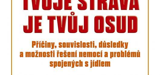 Tvoje strava je tvůj osud, tvrdí Josef Jonáš a Jiří Kuchař