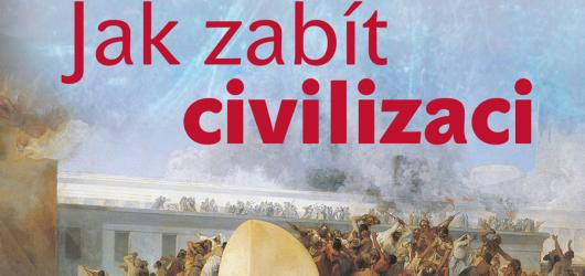 Jak zabít civilizaci: rozporuplná kniha plná otázek