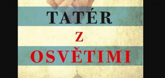 Tatér z Osvětimi: životní příběh plný lásky, naděje i děsivých svědectví