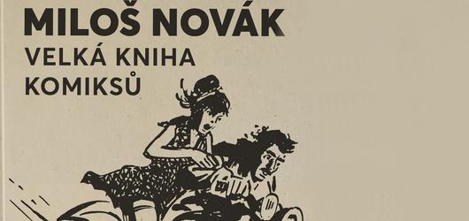 Unikátní sbírka pozapomenutého kreslíře Miloše Nováka