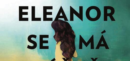 Eleanor se má vážně skvěle, román o podivínství, které zakrývá samotu