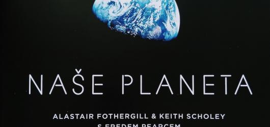 Naše budoucnost závisí na naší schopnosti jednat právě teď, říká David Attenborough v knize Naše planeta