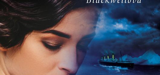 Dívky, které slyšely plakat moře: Nejnudnější příběh, který byl kdy o Titanicu napsán