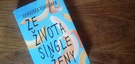 Ze života single ženy nabízí vhled do světa nezadaných holek. Je to ale opravdu tak?
