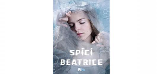 Spící Beatrice: Retelling Šípkové Růženky je předzvěstí koronavirové pandemie