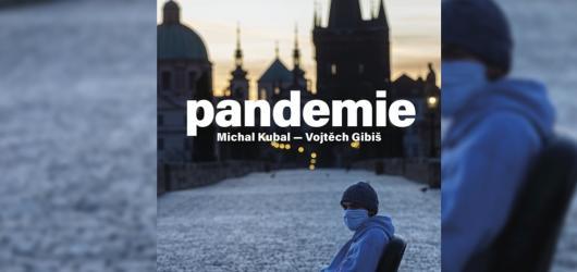 SOUTĚŽ: Pandemie. Vyhrajte literární dokument etablovaných novinářů Michala Kubala a Vojtěcha Gibiše