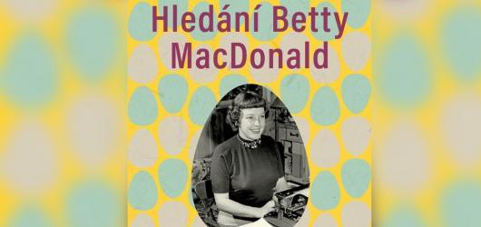 Tragický osud překrývala humorem a optimismem. Vychází unikátní životopis literátky Betty MacDonald