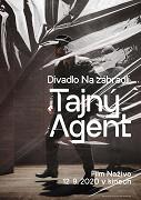 Film: Divadlo Na zábradlí: Tajný agent (divadelní záznam) / Divadlo Na zábradlí: Tajný agent (divadelní záznam)