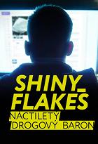 Shiny_Flakes: Náctiletý drogový baron