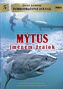 Dobrodružství oceánů: Mýtus jménem žralok